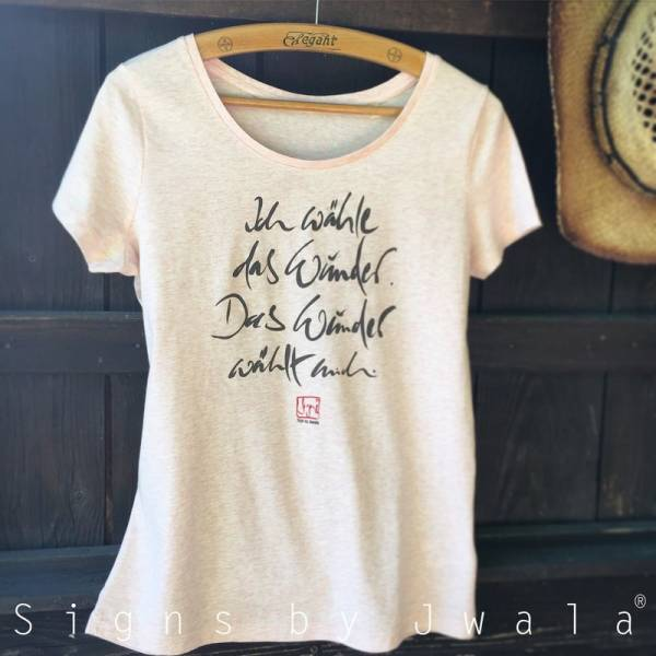 """T-Shirt """"Ich wähle das Wunder..."""" Rosa/Rundhals"""