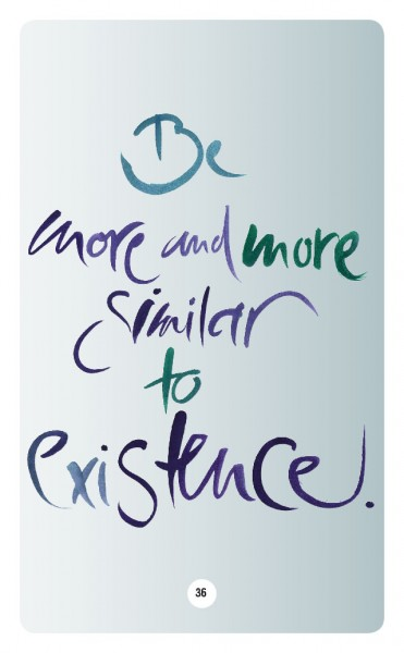 BE MORE AND MORE SIMILAR TO EXISTENCE.