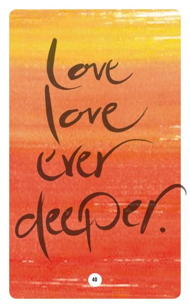 LOVE LOVE EVER DEEPER.