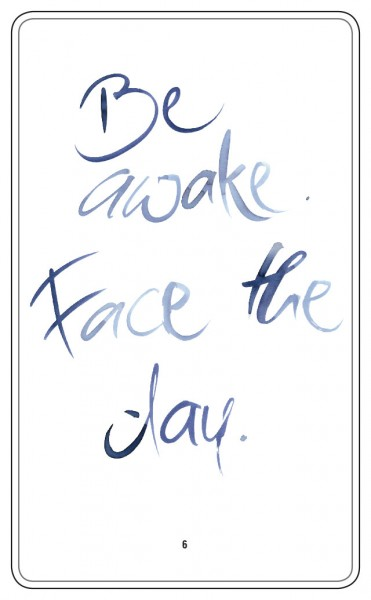 BE AWAKE. FACE THE DAY.