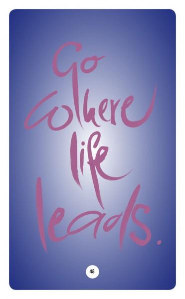 GO WHERE LIFE LEADS.