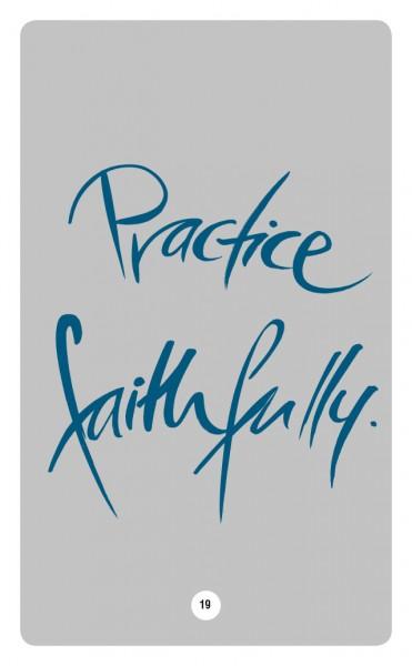 PRACTICE FAITHFULLY.