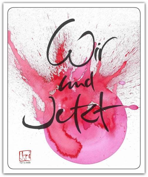"""Poster """"Wir und Jetzt"""""""