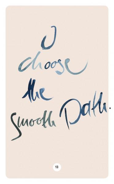 I CHOOSE THE SMOOTH PATH.