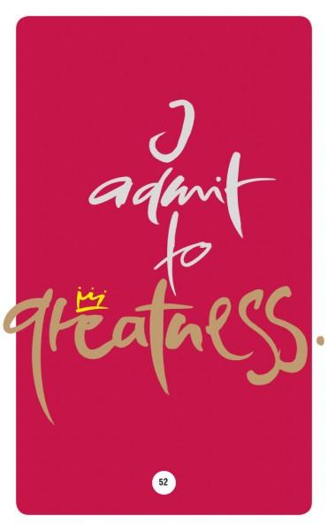 I ADMIT TO GREATNESS.