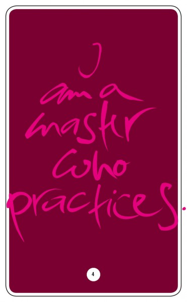 I AM A MASTER WHO PRACTICES.