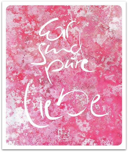 """Poster """"Wir sind pure Liebe"""""""